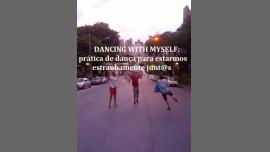 Dancing with myself: prática de dança em Lisboa le ter, 25 junho 2019 21:00-22:30 (Workshop Gay, Lesbica, Trans, Bi)