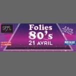 Folies 80's avec Nostalgie Strasbourg - Edition spéciale à Strasbourg le ven. 21 avril 2017 de 22h00 à 06h00 (Clubbing Gay Friendly)