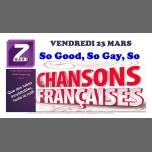 Une nuit 100% chansons Françaises à Strasbourg le ven. 23 mars 2018 de 21h00 à 04h00 (Clubbing Gay, Lesbienne)