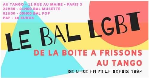 Le Bal LGBT de la Boite à Frissons au Tango in Paris le Sa  7. Dezember, 2019 22.30 bis 05.00 (Clubbing Gay, Lesbierin)