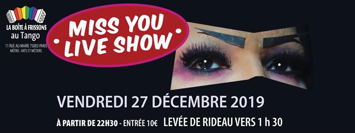 Miss You Live Show in Paris le Fri, December 27, 2019 from 10:30 pm to 05:00 am (Clubbing Gay, Lesbian)