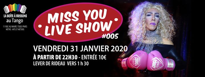 Miss You Live Show #005 en Paris le vie 31 de enero de 2020 22:30-05:00 (Clubbing Gay, Lesbiana)