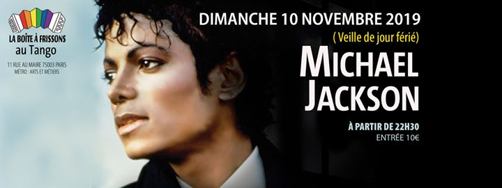 Michael Jackson in Paris le Sun, November 10, 2019 from 10:30 pm to 05:00 am (Clubbing Gay, Lesbian)