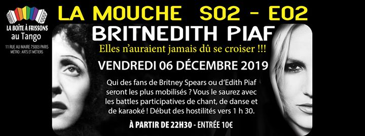 La Mouche - BritnÉdith Piaf a Parigi le ven  6 dicembre 2019 22:30-05:00 (After-work Gay, Lesbica)