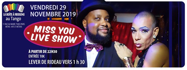 Miss You Live Show in Paris le Fri, November 29, 2019 from 10:30 pm to 05:00 am (Clubbing Gay, Lesbian)