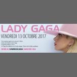Lady Gaga - Radio Tango à Paris le ven. 13 octobre 2017 de 22h30 à 05h00 (Clubbing Gay, Lesbienne)