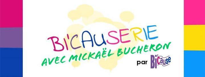 巴黎Bi'Causerie avec Mickaël Bucheron2020年 8月27日,20:00(男同性恋, 女同性恋, 变性, 双性恋 见面会/辩论)