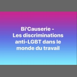 ‪Bi'Causerie - ‬Les discriminations anti-LGBT au travail in Paris le Mon, October  8, 2018 from 08:00 pm to 10:00 pm (Meetings / Discussions Gay, Lesbian, Trans, Bi)