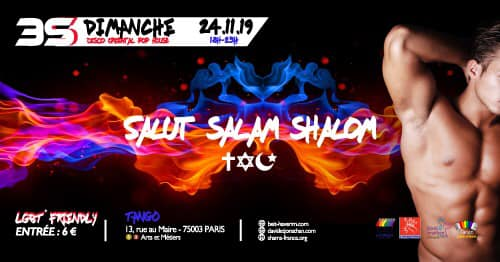 Soirée 3 S : Salut Salam Shalom in Paris le Sun, November 24, 2019 at 06:00 pm (Clubbing Gay, Lesbian)