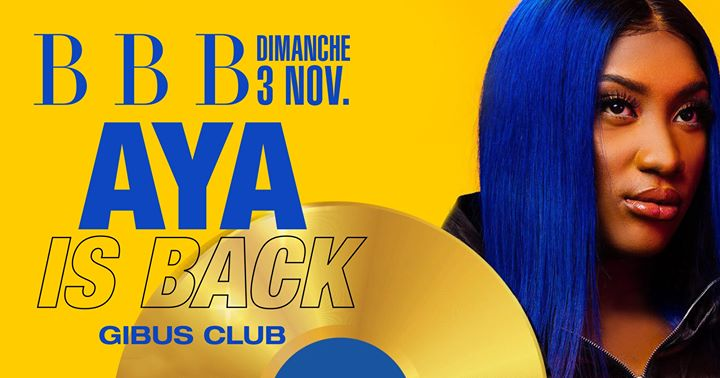 BBB : Aya is back a Parigi le dom  3 novembre 2019 23:00-06:00 (Clubbing Gay)