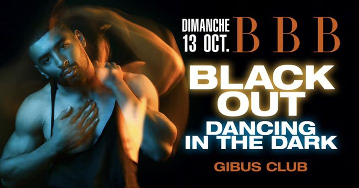 BBB : Black Out in Paris le Sun, October 13, 2019 from 11:00 pm to 06:00 am (Clubbing Gay)