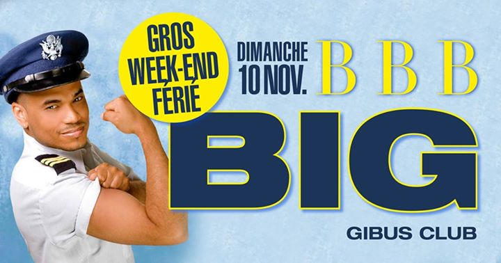 BBB - BIG Edition - Veille de jour férié a Parigi le dom 10 novembre 2019 23:30-07:00 (Clubbing Gay)