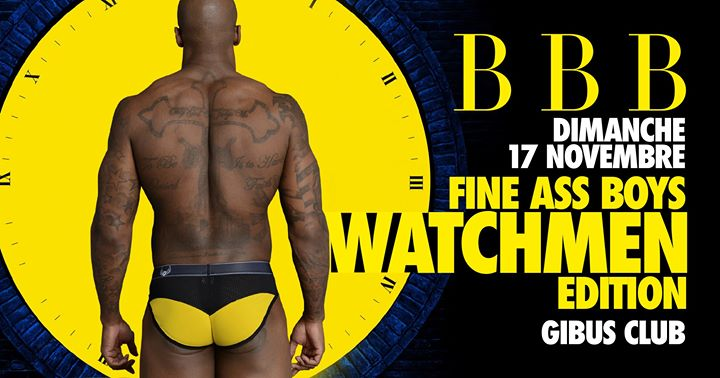 Bbb Watchmen Edition Sexy Performance em Paris le dom, 17 novembro 2019 23:00-06:00 (Clubbing Gay)