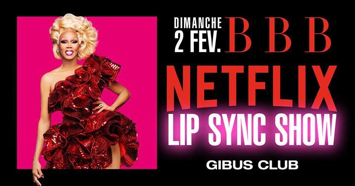 BBB : Netflix Lip Sync Show a Parigi le dom  2 febbraio 2020 23:00-06:00 (Clubbing Gay)