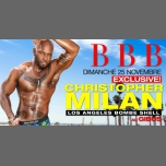BBB Christopher MILAN Exclusive show in Paris le Sun, November 25, 2018 from 11:00 pm to 06:00 am (Clubbing Gay)