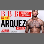 BBB on Fire - Arquez from Atlanta à Paris le dim. 11 septembre 2016 de 23h00 à 06h00 (Clubbing Gay)