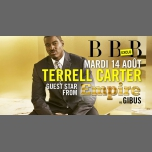 BBB : Guest Terrell Carter from Empire en Paris le mar 14 de agosto de 2018 23:00-06:00 (Clubbing Gay)