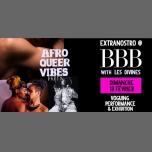 AFRO QUEER VIBES party #2 // Extranostro@Paris - BBB à Paris le dim. 18 février 2018 de 23h00 à 06h00 (Clubbing Gay)