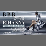 BBB : Rihanna Evolution in Paris le Sun, October 21, 2018 from 11:00 pm to 06:00 am (Clubbing Gay)