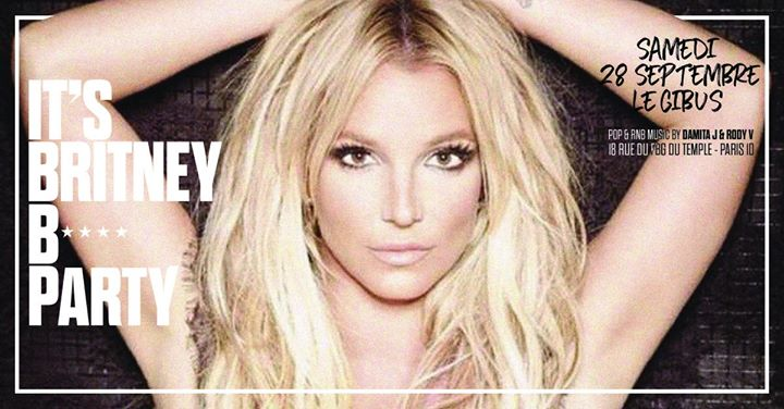 It's Britney B* Party in Paris le Sat, September 28, 2019 from 11:45 pm to 06:00 am (Clubbing Gay Friendly)