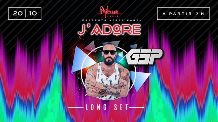 J'Adore sp Guest : GSP a Parigi le dom 20 ottobre 2019 06:00-10:00 (After Gay friendly)