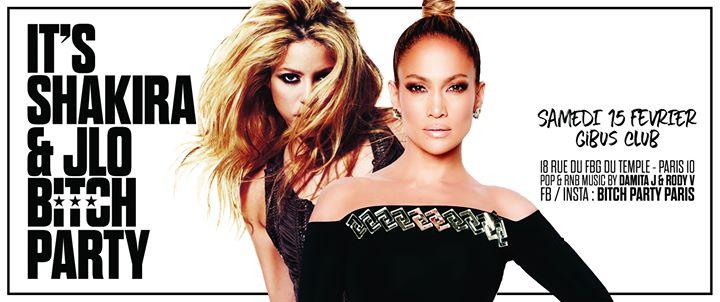 It's Shakira/JLO Bitch Party a Parigi le sab 15 febbraio 2020 23:45-06:00 (Clubbing Gay friendly)