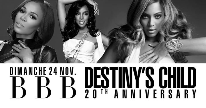 BBB Destiny's Child 20th Anniversary em Paris le dom, 24 novembro 2019 23:30-06:00 (Clubbing Gay Friendly)