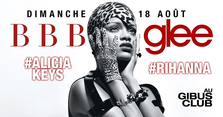 BBB : Glee in Paris le So 18. August, 2019 23.00 bis 06.00 (Clubbing Gay Friendly)
