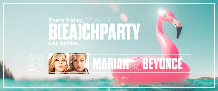 IT'S B(EA)CH PARTY - Mariah vs Beyoncé in Paris le Fri, August 23, 2019 from 11:45 pm to 06:00 am (Clubbing Gay Friendly)