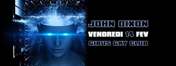 JOHN DIXON au GIBUS a Parigi le ven 14 febbraio 2020 23:45-07:00 (Clubbing Gay friendly)