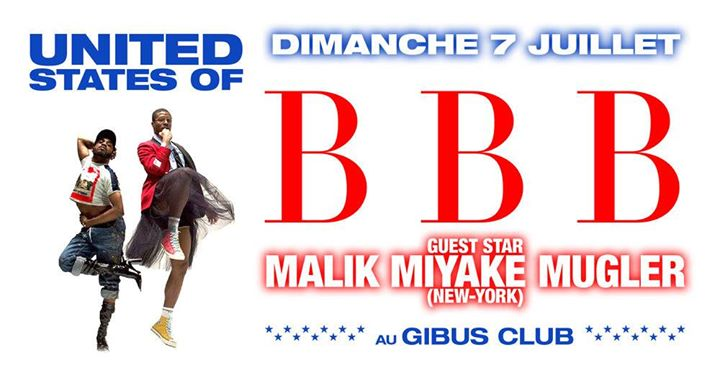 United States of BBB in Paris le So  7. Juli, 2019 23.00 bis 06.00 (Clubbing Gay Friendly)