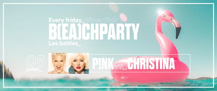 IT'S B(EA)CH PARTY - Pink vs Christina in Paris le Fr  5. Juli, 2019 23.45 bis 06.00 (Clubbing Gay Friendly)