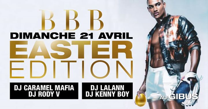 BBB : Easter Edition (Veille de jour férié) em Paris le dom, 21 abril 2019 23:00-06:00 (Clubbing Gay Friendly)