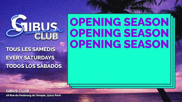 Gibus Summer Club - Opening in Paris le Sa  6. Juli, 2019 23.59 bis 10.00 (Clubbing Gay Friendly)
