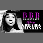 BBB sings Aretha Franklin in Paris le Sun, August 19, 2018 from 11:30 pm to 06:00 am (Clubbing Gay Friendly)