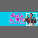 Back to the 90's : Second Edition in Paris le Sa  8. September, 2018 23.55 bis 06.00 (Clubbing Gay Friendly)