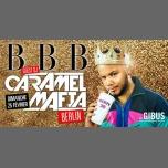 BBB : Caramel Mafia from Berlin à Paris le dim. 25 février 2018 de 23h30 à 06h00 (Clubbing Gay Friendly)