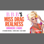 BBB : Miss Drag Realness in Paris le Sun, March  3, 2019 from 11:00 pm to 06:00 am (Clubbing Gay Friendly)