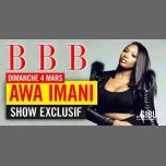 BBB : Awa Imani Show Exclusif à Paris le dim.  4 mars 2018 de 23h30 à 06h00 (Clubbing Gay Friendly)