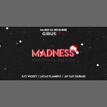 Madness - Christmas Session Sp/Guest : Jay Kay / Lucas Flamefly à Paris le sam. 22 décembre 2018 de 23h59 à 06h00 (Clubbing Gay Friendly)