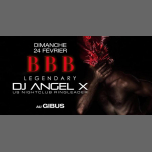 BBB : Legendary Angel X in Paris le Sun, February 24, 2019 from 11:00 pm to 06:00 am (Clubbing Gay)