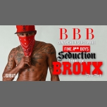 BBB : Séduction from the Bronx in Paris le Sun, September  9, 2018 from 11:00 pm to 06:00 am (Clubbing Gay Friendly)