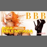 BBB : Asia Balenciaga Exclusive Show à Paris le dim.  9 décembre 2018 de 23h00 à 06h00 (Clubbing Gay Friendly)