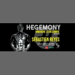 After Hegemony #13 - Sébastien REYES à Paris le dim. 23 décembre 2018 de 06h00 à 12h00 (After Gay Friendly)