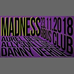 Madness #4 Sp/Guest : Danny VERDE, Allyson LUIS in Paris le Fr 23. November, 2018 23.59 bis 06.00 (Clubbing Gay Friendly)