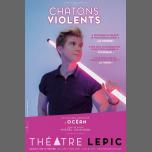 PARIS Théâtre Lepic — Océan - Chatons Violents à Paris le sam. 26 janvier 2019 de 17h30 à 18h40 (Spectacle Gay, Lesbienne)