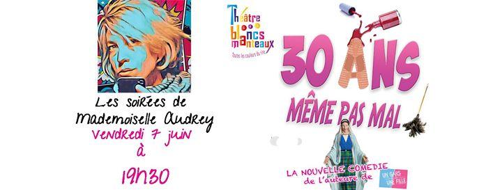 Soirée spéciale théâtre aux Blancs Manteaux ! 30 ans, même pas mal ! en Paris le vie  7 de junio de 2019 19:30-20:30 (Teatro Lesbiana)