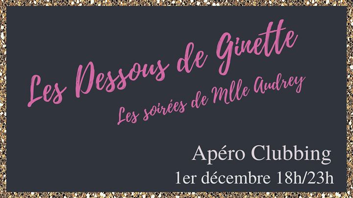 Les Dessous de Ginette ! L'Apéro/Clubbing du dimanche ! in Paris le So  1. Dezember, 2019 18.00 bis 23.30 (After-Work Lesbierin)