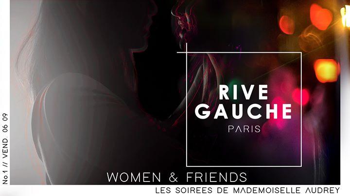 Women & friends / Rive Gauche x Les Soirées de Mlle Audrey à Paris le ven.  6 septembre 2019 de 23h00 à 05h00 (Clubbing Lesbienne)