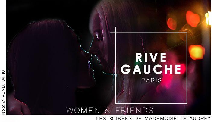 Women & friends / Rive Gauche x Les Soirées de Mlle Audrey en Paris le vie  4 de octubre de 2019 23:00-05:00 (Clubbing Lesbiana)